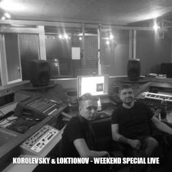 Korolevsky & Loktionov – Weekend Special Live