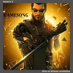 """Подкаст """"GameSong"""" выпуск 2 - музыка из игры Deus Ex Human Revolution"""