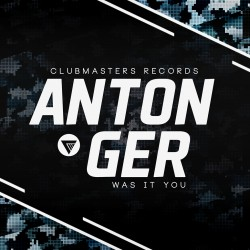Anton Ger - Was It You [Clubmasters Records]