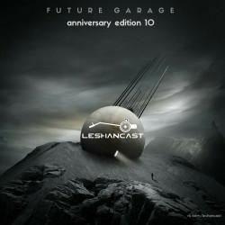 Leshancast - FUTUREGARAGE PT10 anniversary edition