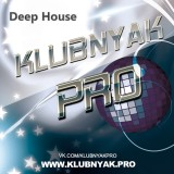Deep House | Клубная музыка | Клубняк 2017 | KLUBNYAK.PRO