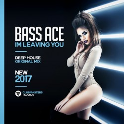 Bass Ace - I'm Leaving You [Clubmasters Records]