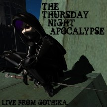 The Thursday Night Apocalypse 1/24/13 (live from Gothika)