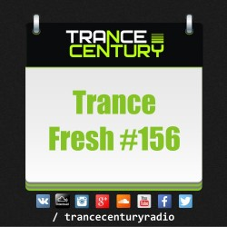 Trance Century Radio - #TranceFresh 156