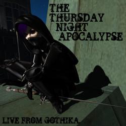 The Thursday Night Apocalypse 1/31/13 (Live from Gothika)