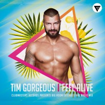 Tim Gorgeous - Feel Alive [Clubmasters Records]