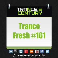 Trance Century Radio - #TranceFresh 161