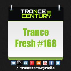 Trance Century Radio - #TranceFresh 168