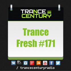 Trance Century Radio - #TranceFresh 171