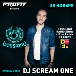 Bassland Show @ DFM (29.11.2017) - В гостях DJ Scream One. Любимые и лучшие треки за 2017 год на его вкус!