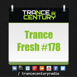 Trance Century Radio - #TranceFresh 178