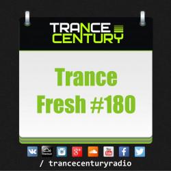 Trance Century Radio - #TranceFresh 180