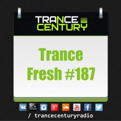 Trance Century Radio - #TranceFresh 187