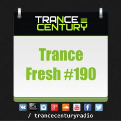 Trance Century Radio - #TranceFresh 190
