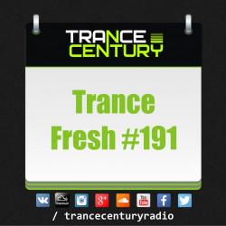 Trance Century Radio - #TranceFresh 191