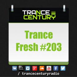 Trance Century Radio - #TranceFresh 203