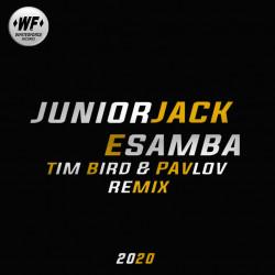 Junior Jack - E Samba (Tim Bird & Pavlov Radio Edit) [Whitesforce Records]