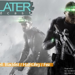 Later Podcast #43 Sam Fisher жив и Cell.