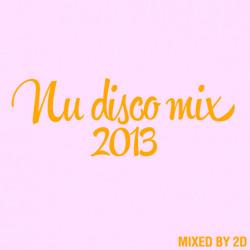 2D -Nu Disco mix 2013