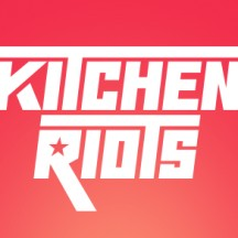 Kitchen Riots