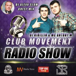 DJ KIRILLIN & ANTONY M - CLUB MOVEMENT RADIOSHOW # 2
