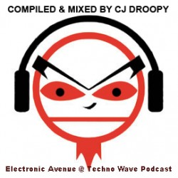 Electronic Avenue @ Techno Wave (Episode 001) Official podcast of Сj Droopy