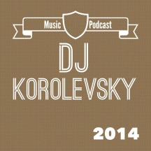 Dj Korolevsky music podcast
