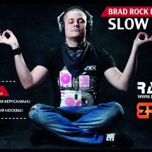 BRAD ROCK pres. SLOW