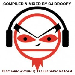 Сj Droopy - Electronic Avenue Podcast (Episode 118)