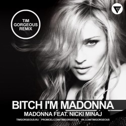Madonna Feat. Nicki Minaj - Bitch I'm Madonna (Tim Gorgeous Remix) [Clubmasters Records]