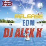 EDM RELEASE FOR DJ ALEX K