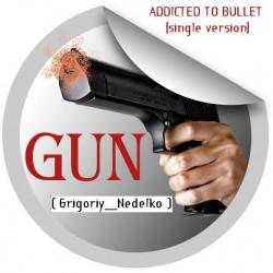 GAN & DA - Addicted To Bullet [Single version]