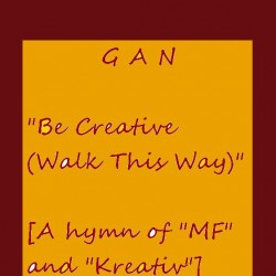 "GAN - Be Creative (Walk This Way) (""MF"" magazine and ""Kreativ"" competition unofficial hymn/Неофициальный гимн журнала ""Мир фантастики"" и конкурса ""Креатив"")"